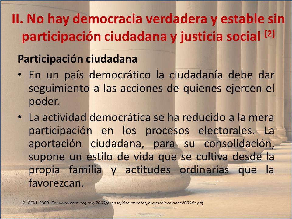 II. No hay democracia verdadera y estable sin participación ciudadana y justicia social [2]